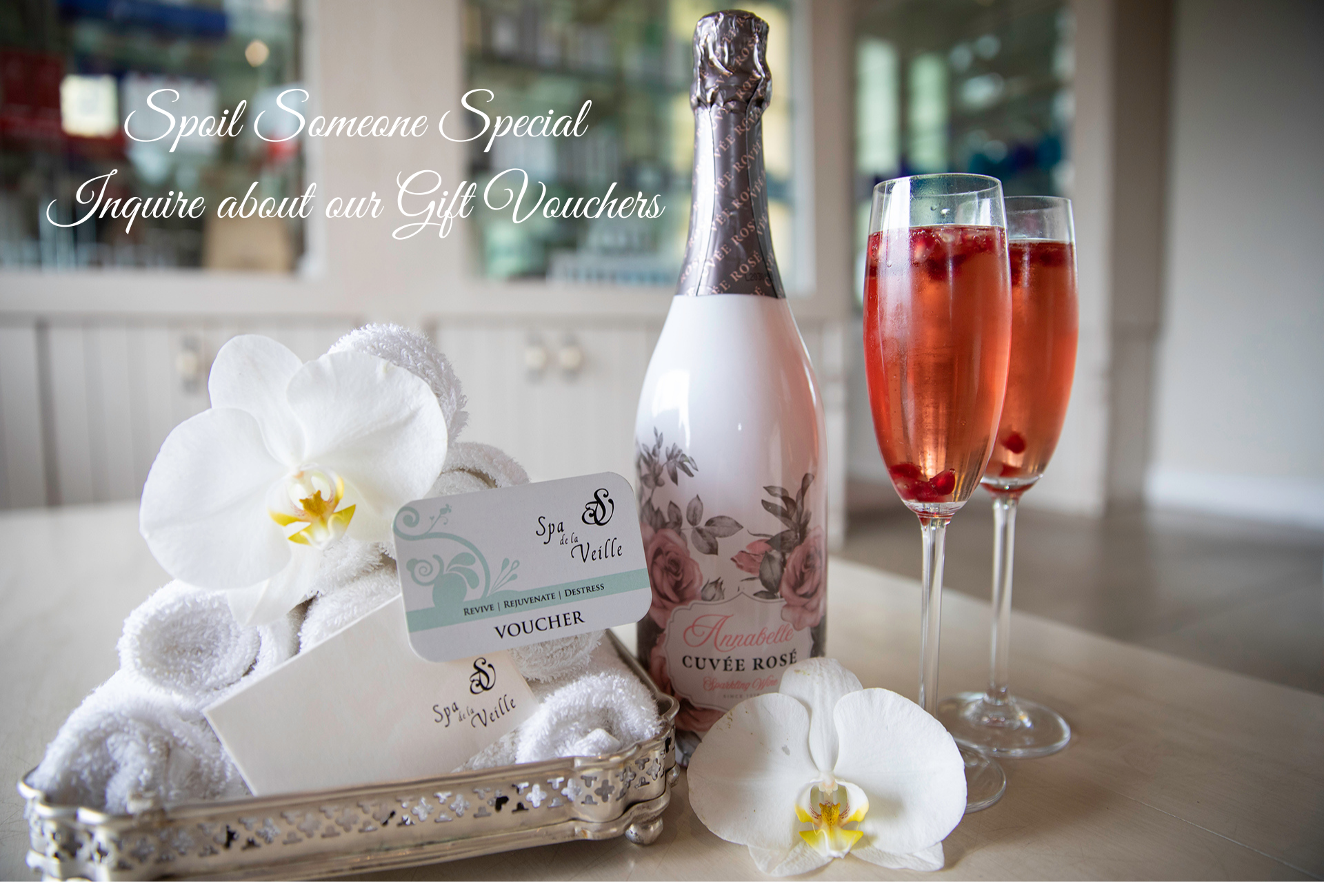 Spoil Someone Special Inquire about our Gift Vouchers